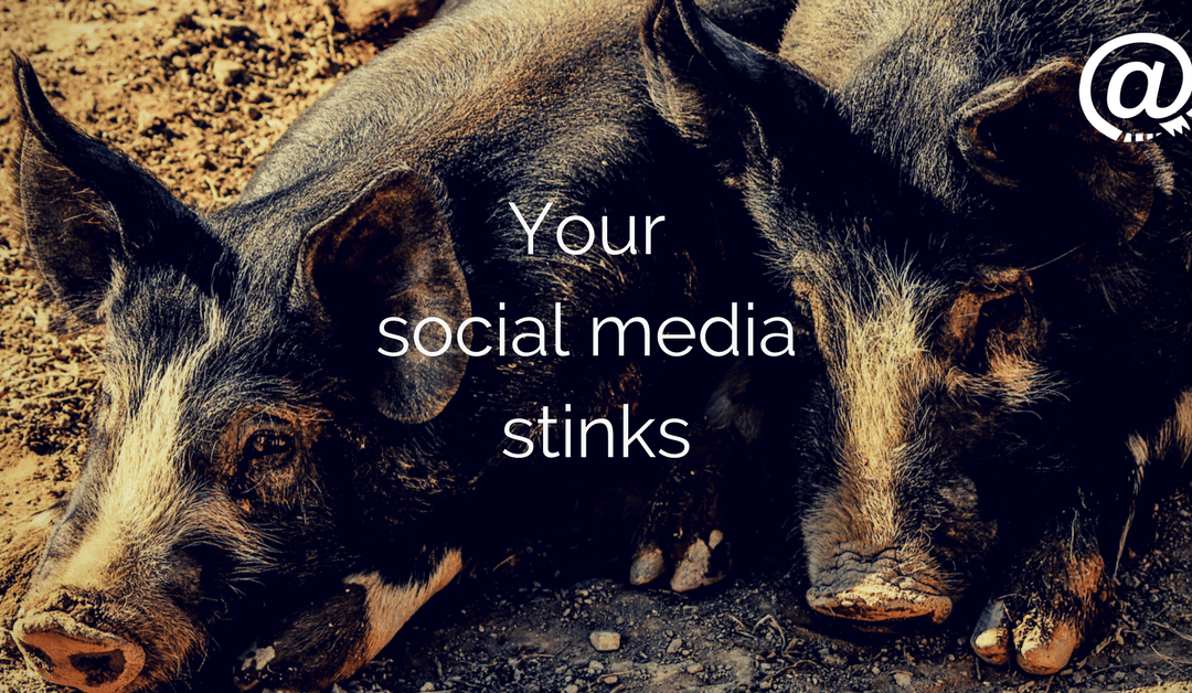 Your social media stinks